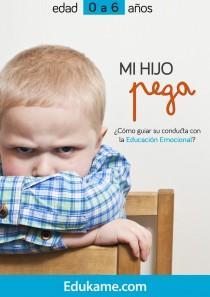 Guía educativa Mi hijo pega 0-6 años