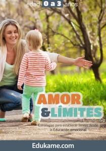 Guía educativa Amor & límites de 0 a 3 años