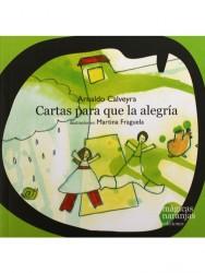 Cartas para que la alegría... de Arnaldo Calveyra
