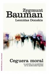 ceguera moral, la pérdida de sensibilidad de Zygmunt Bauman