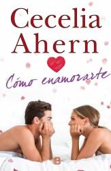 Cómo enamorarte de Cecilia Ahern