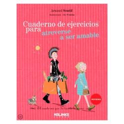 Cuaderno de ejercicios para atreverse a ser amable de Arnaud Soutif