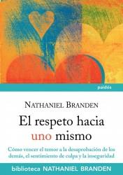 el respeto hacia uno mismo de Nathanien Branden