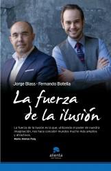 La fuerza de la ilusión de Jorge Blass y Fernando Botella