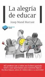 La alegría de educar de Josep Manel Marrase