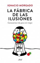La fábrica de las ilusiones de Ignacio Morgado