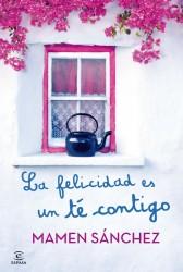 La felicidad es un té contigo, de Mamen Sánchez