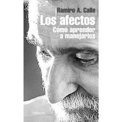 Los afectos, como aprender a manejarlos, de Rodrgio A Calle