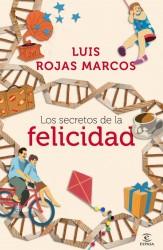 Los secretos de la felicidad, de Luís Rojas Marcos