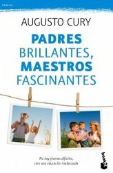 padres brillantes maestros fascinantes de Augusto Cury