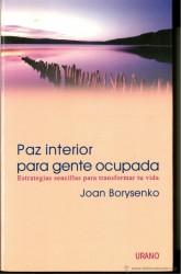 Paz interior para gente ocupada de Joan Borysenko