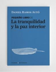 Pequeño libro de la tranquilidad y la paz interior, de Daniel Ramos Autó