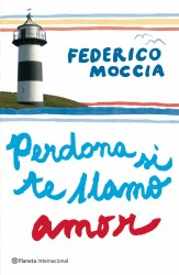 perdona si te llamo amor de Federico Moccia