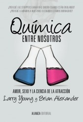 Química entre nosotros de Larry Young y Brian Alexander