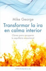Transforma la ira en calma interior de Mike George