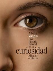 una historia natural de la curiosidad de Alberto Manguel