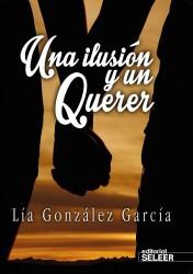 Una ilusión y un querer de Lia Gonzalez