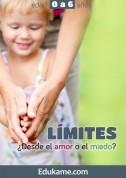 Guía educativa Límites, ¿desde el amor o el miedo?